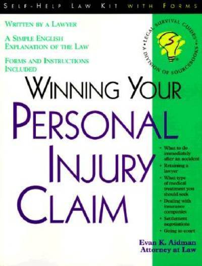 Winning Your Personal Injury Claim: With Sample Forms and ...